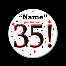 CUSTOM Name and Age 35! Birthday Favor BUTTON Birthday or Party Decoration 2717