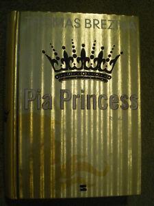 Pia Princess - Thomas Brezina - Der Traum, eine Prinzessin zu sein ...
