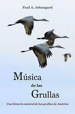 Música de Las Grullas by Paul Johnsgard (2014, Paperback)