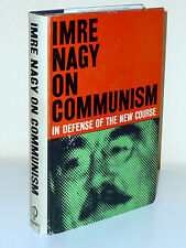 Imre Nagy: On Communism. In Defense of the New Course (1957)