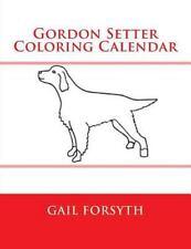 Gordon Setter Coloring Calendar by Gail Forsyth (2014, Paperback)
