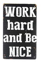 work hard and be nice tin metal sign home decor