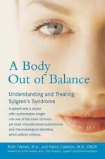 A Body Out of Balance : Understanding the Treating Sjogren's Syndrome by Ruth...