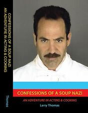 Confessions of a Soup Nazi; An Adventure in Acting and Cooking. Seinfeld Hard co