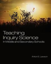 Teaching Inquiry Science in Middle and Secondary Schools
