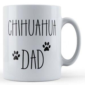 """Dog, """"Chihuahua Dad"""" - Gift Mug"""