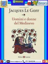 Jacques Le Goff - Uomini e donne del medioevo - Laterza Prima Edizione