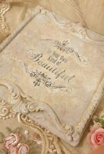"Chic Antique style Wall plaque ""Be your kind of beautiful """