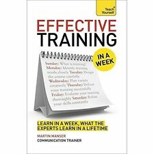 Deliver Great Training Courses in a Week: Teach Yourself (In a Week Business Boo