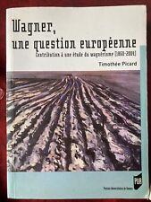 Timothée Picard, Wagner, Une question Européenne, PUR 2006