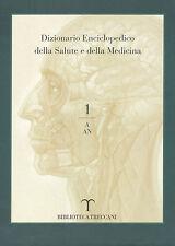 Dizionario Enciclopedico della Salute e della Medicina Vol.1 (A-AN)