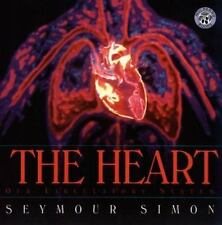 The Heart : Our Circulatory System by Seymour Simon (1999, Paperback)