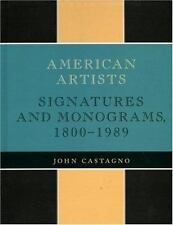 American Artists : Signatures and Monograms, 1800-1989 by John Castagno...