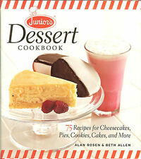 Junior's Dessert Cookbook: 75 Recipes for Cheesecakes-Pies-Cookies-Cakes-more HB