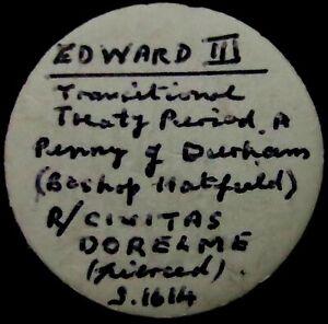 V791: Edward III Hammered DURHAM Penny, Spink 1614 - Old Collection Ticket