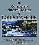 The Frontier Stories Vol. 5 by Louis L'Amour (2007, CD, Abridged, Unabridged)