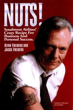 NUTS!: Southwest Airlines Crazy Recipe for Business and Personal Success by Kev