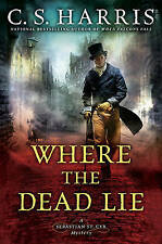 WHERE THE DEAD LIE - C.S. Harris (Hardcover, 2017, Free Postage)