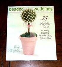 BOOK: Beaded Weddings: 75+ Ideas Jewelry Invitations Reception Gifts Decor Bride