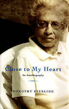 NEW Close To My Heart: An Autobiography by Dorothy Sterling