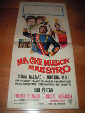 LOCANDINA MA CHE MUSICA MAESTRO - FRANCO FRANCHI, CICCIO INGRASSIA, A. BELLI