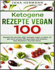 Ketogene Rezepte Vegan  100 Rezepte fr die Keto Dit. Ketogen vegan  -[PDF/EB00k]