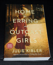 HOME FOR ERRING AND OUTCAST GIRLS by JULIE KIBLER (Calling Me Home) NEW 2019 ARC