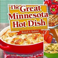 The Great Minnesota Hot Dish : Your Cookbook for Classic Comfort Food by...