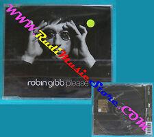 CD Singolo Robin Gibb Please SPV 055-71463 CDS GERMANY 2002 SIGILLATO(S27*)