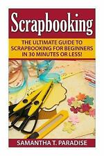 Scrapbooking - How to Scrapbook - Scrapbooking for Beginners -: Scrapbooking...