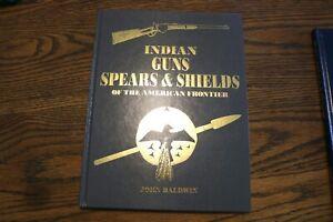 Guns, Spears & Shields - John Baldwin