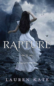 Rapture: Book 4 of the Fallen Series by Lauren Kate (Paperback, 2012)