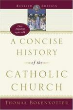A CONCISE HISTORY OF CATHOLIC CHURCH, REVISED AND EXPANDED By Thomas NEW