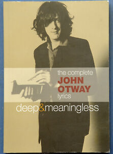 John Otway The Complete Lyrics Deep & Meaningless Haxby Signed By Artist PB Book