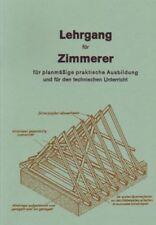 Lehrgang für Zimmerer 1-3 1929 Reprint Dachstuhl Fachwerk Holzverbindungen usw.