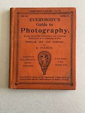 Everybody's guide to Photography,  by E Pierce, 1913,  Small Hardback