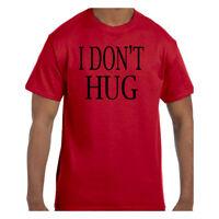 Funny Humor Tshirt I Don't Hug