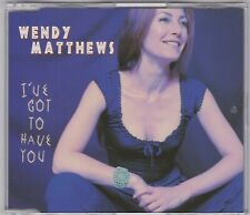 Wendy Matthews - I've Got To Have You - CD