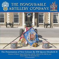 Honourable Artillery Company - Presentation Of The New Colours By Hm [CD]