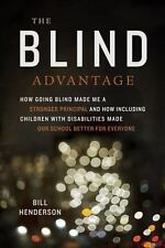The Blind Advantage: How Going Blind Made Me a Stronger Principal Paperback 2011
