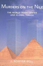 Murders On the Nile, the World Trade Center And Global Terror by J  Bowyer Bell