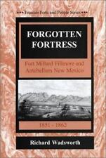 Forgotten Fortress/Fort Millard Fillmore and Antebellum New Mexico (Frontier For