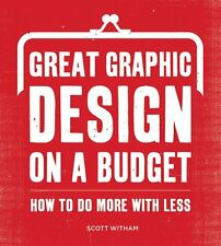 Great Graphic Design on a Budget: How to Do More w