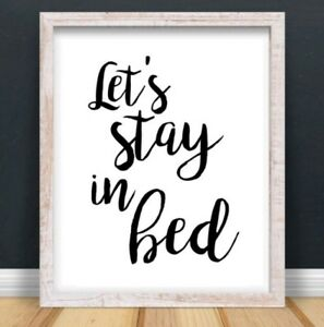 A4 Lets Stay In Bed Typography Print Quote Gift Love Bedroom Home Decor UNFRAMED