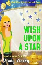 Wish upon a Star : The As You Wish Series vol. 3 by Mindy Klasky (2013,...