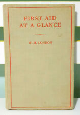First Aid at a Glance! Vintage 1939 Book by William H. London!