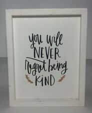 """Collins Painting Distressed Sign """"You Will Never Regret Being Kind"""" Emily Design"""