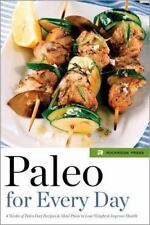 Paleo for Every Day: 4 Weeks of Paleo Diet Recipes & Meal Plans to Lose Weight &