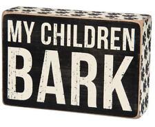 "New listing My Children Bark Box Sign Primitives Kathy 6"" x 4"""