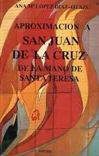 Aproximación a san Juan de la Cruz de la mano de santa Teresa. Ana María López D